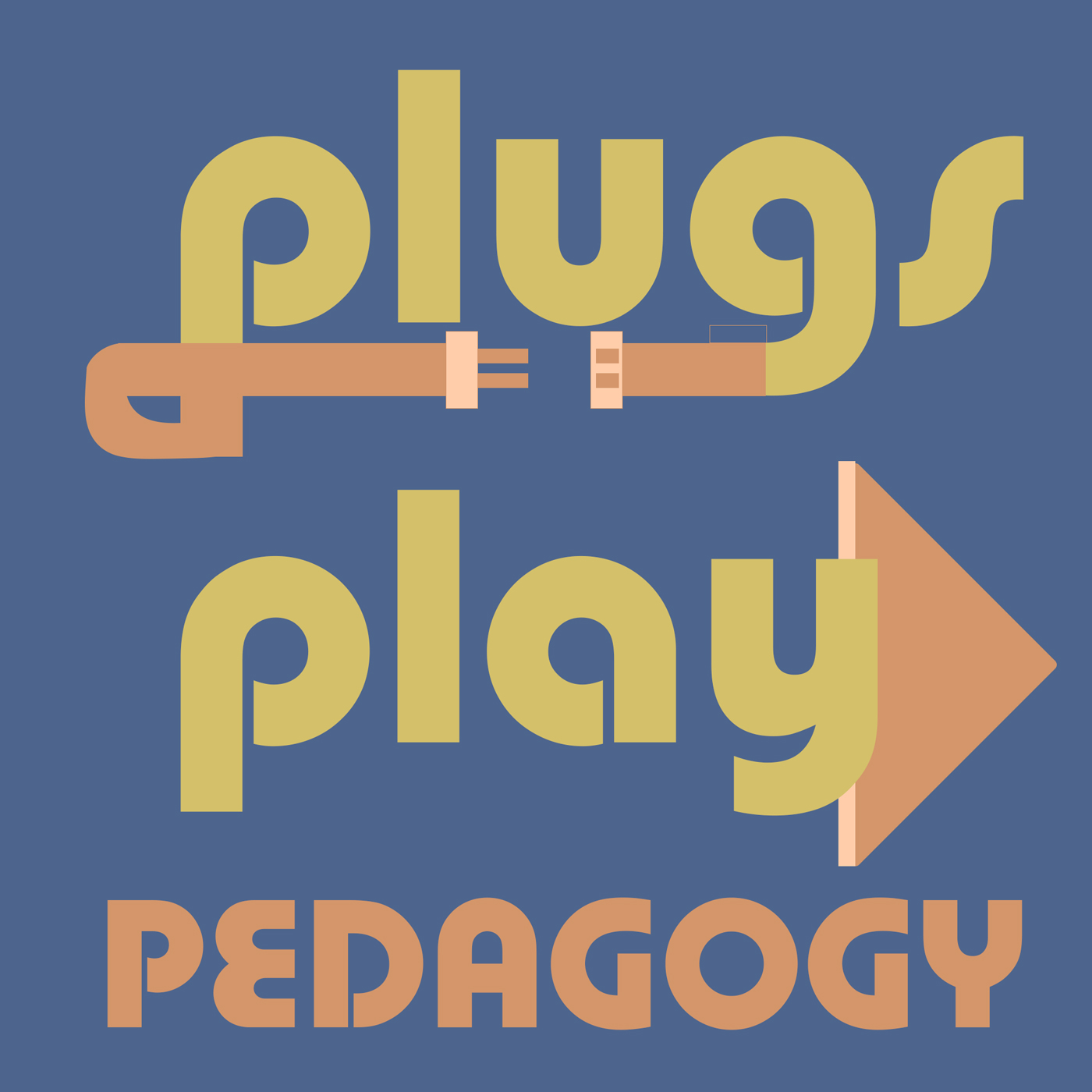 Plugs, Play, Pedagogy
